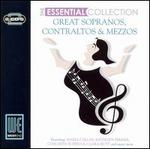 The Essential Collection: Great Sopranos, Contraltos & Mezzos
