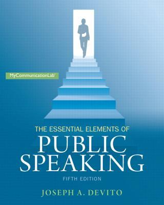 The Essential Elements of Public Speaking - DeVito, Joseph A.
