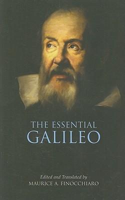 The Essential Galileo - Galileo Galilei, and Finocchiaro, Maurice A (Translated by)
