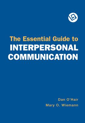 The Essential Guide to Interpersonal Communication - O'Hair, Dan