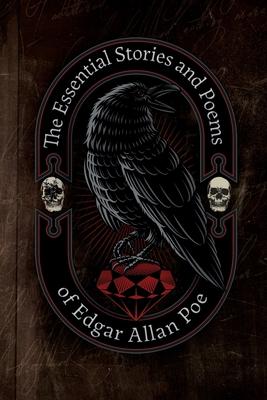 The Essential Stories & Poems of Edgar Allan Poe (illustrated): 21 essential short stories & poems from Edgar Allan Poe. - Poe, Edgar Allan