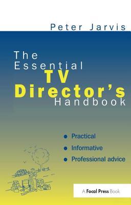 The Essential TV Director's Handbook - Jarvis, Peter