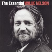 The Essential Willie Nelson [Columbia] - Willie Nelson