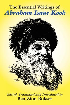 The Essential Writings of Abraham Isaac Kook - Kook, Abraham Isaac