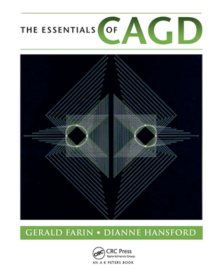 The Essentials of CAGD - Farin, Gerald, and Hansford, Dianne