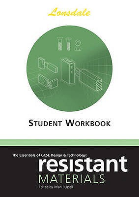 The Essentials of GCSE Design & Technology: Resistant Materials Worksheets - Russell, Brian