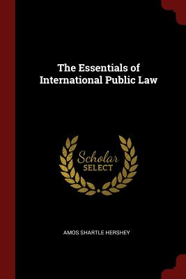 The Essentials of International Public Law - Hershey, Amos Shartle