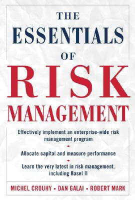 The Essentials of Risk Management - Crouhy, Michel, and Galai, Dan, and Mark, Robert