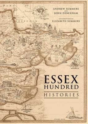 The Essex Hundred Histories - Summers, Andrew, and Debenham, John