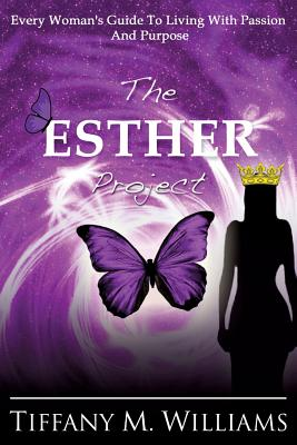The Esther Project - Williams, Tiffany M