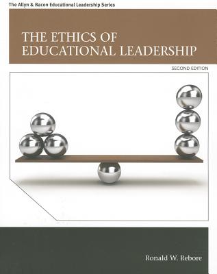 The Ethics of Educational Leadership - Rebore, Ronald