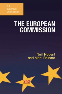 The European Commission - Nugent, Neill, and Rhinard, Mark