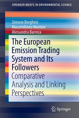 The European Emission Trading System and Its Followers: Comparative Analysis and Linking Perspectives - Borghesi, Simone