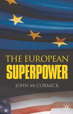 The European Superpower - McCormick, John