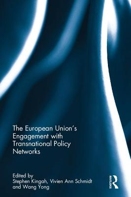 The European Union S Engagement with Transnational Policy Networks - Kingah, Stephen (Editor)