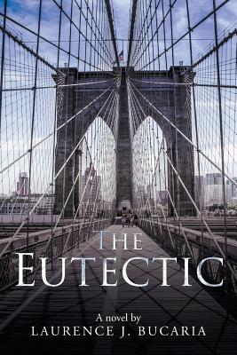 The Eutectic - Bucaria, Laurence J