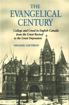 The Evangelical Century - Gauvreau, Michael