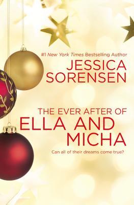 The Ever After of Ella and Micha - Sorensen, Jessica