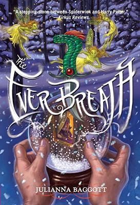 The Ever Breath - Baggott, Julianna, M.F.A.