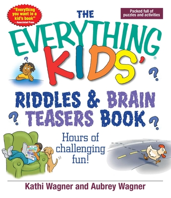 The Everything Kids' Riddles & Brain Teasers Book - Wagner, Kathi
