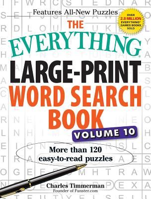The Everything Large-Print Word Search Book, Volume 10: More Than 120 Easy-To-Read Puzzles - Timmerman, Charles
