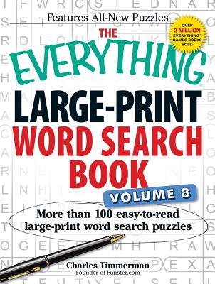 The Everything Large-Print Word Search Book Volume 8: More Than 100 Easy-to-Read Large-Print Word Search Puzzles - Timmerman, Charles