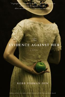 The Evidence Against Her - Dew, Robb Forman