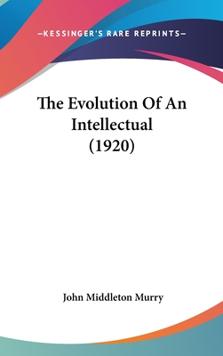 The Evolution of an Intellectual (1920) - Murry, John Middleton