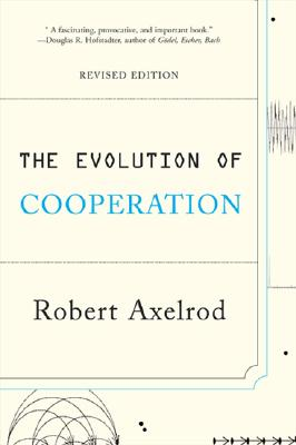 The Evolution of Cooperation: Revised Edition - Axelrod, Robert