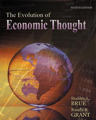 The Evolution of Economic Thought - Brue, Stanley, and Grant, Randy