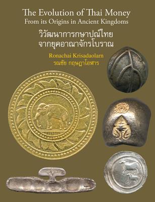 The Evolution of Thai Money: From Its Origins in Ancient Kingdoms - Ronachai