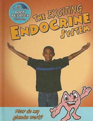 The Exciting Endocrine System: How Do My Glands Work? - Burstein, John