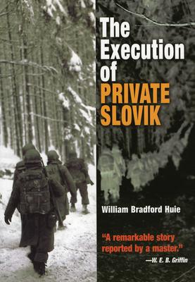 The execution of Private Slovik. - Huie, William Bradford