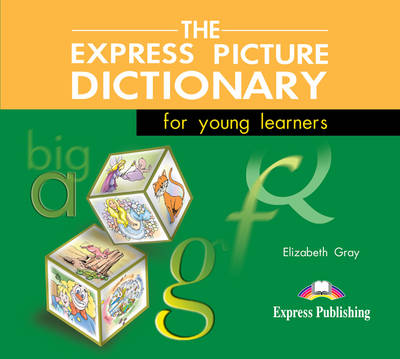 The Express Picture Dictionary for Young Learners - Gray, Elizabeth