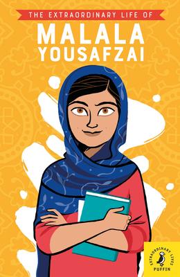 The Extraordinary Life of Malala Yousafzai - Khan, Hiba Noor