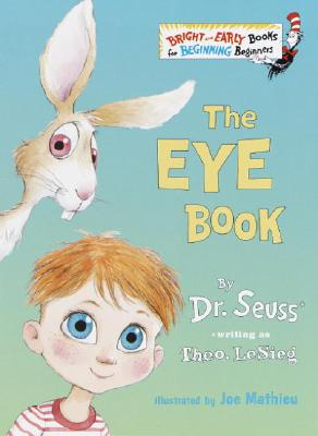 The Eye Book - Dr Seuss, and LeSieg, Theo, and Lesieg, Theodore