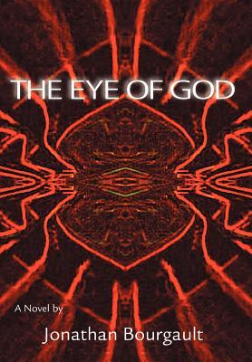 The Eye of God - Bourgault, Jonathan R