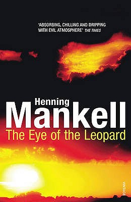 The Eye Of The Leopard - Mankell, Henning, and Murray, Steven T. (Translated by)