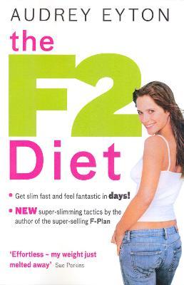 The F2 Diet - Eyton, Audrey