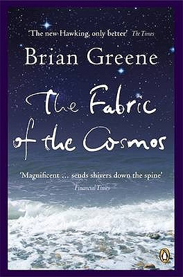 The Fabric of the Cosmos: Space, Time and the Texture of Reality - Greene, Brian