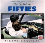 The Fabulous Fifties: Those Wonderful Years [Single Disc]