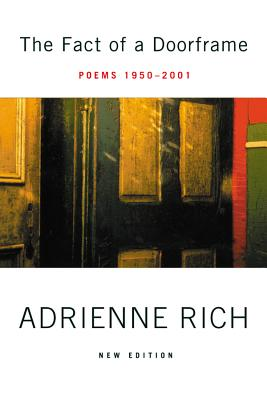 The Fact of a Doorframe: Selected Poems, 1950-2001 - Rich, Adrienne Cecile