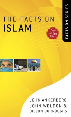The Facts on Islam - Ankerberg, John, Dr.