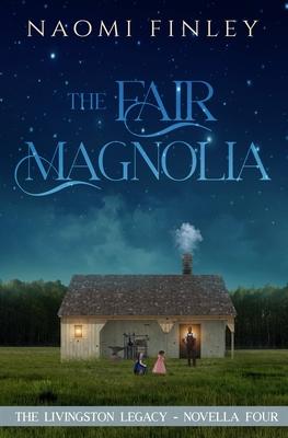 The Fair Magnolia: Jimmy's Story - Finley, Naomi