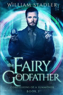 The Fairy Godfather: Confessions of a Summoner Book 3