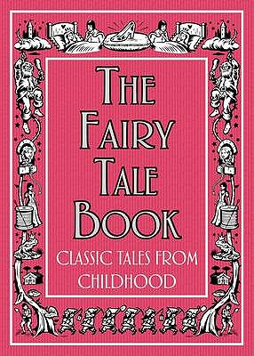 The Fairy Tale Book: Classic Tales from Childhood -