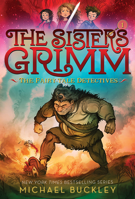 The Fairy-Tale Detectives (the Sisters Grimm #1): 10th Anniversary Edition - Buckley, Michael, Msgr.
