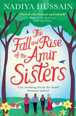 The Fall and Rise of the Amir Sisters - Hussain, Nadiya
