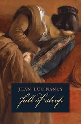 The Fall of Sleep - Nancy, Jean-Luc