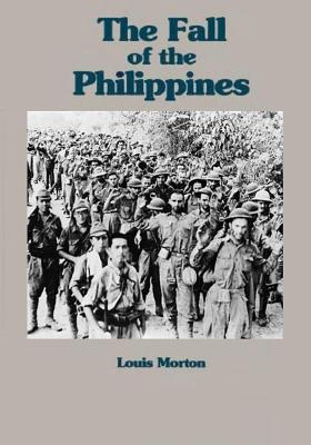 The Fall of the Philippines - Morton, Louis